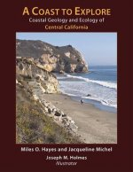 Coast to Explore - Coastal Geology and Ecology of Central California