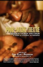 Poor-Ducing Theatre and Film at Black Spectrum