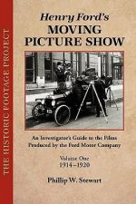Henry Ford's Moving Picture Show Volume One