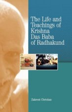 The Life and Teachings of Krishna Das Baba of Radhakund