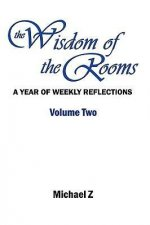 The Wisdom of the Rooms - Volume Two
