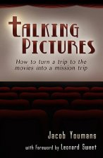 Talking Pictures: How to Turn a Trip to the Movies Into a Mission Trip