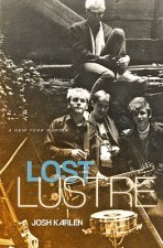 Lost Lustre: A New York Memoir