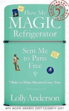 How My Magic Refrigerator Sent Me to Paris Free - 5th Anniversary Edition