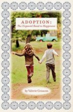 Adoption: The Unpaved Road to Happiness