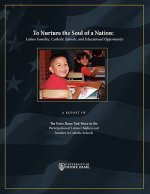 To Nurture the Soul of a Nation: Latino Families, Catholic Schools, and Educational Opportunity