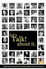 Let's Talk about It: Inspiring Stories from Young Adult Cancer Survivors