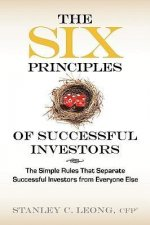 The Six Principles of Successful Investors: The Simple Rules That Separate Successful Investors from Everyone Else