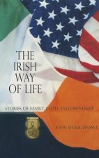 The Irish Way to Life: Stories of Family, Faith and Friendship