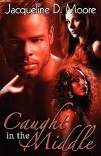 Caught in the Middle (Peace in the Storm Publishing Presents)