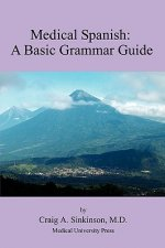 Medical Spanish: A Basic Grammar Guide