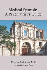 Medical Spanish: A Psychiatrist's Guide
