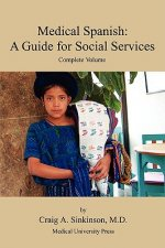 Medical Spanish: A Guide for Social Services, Complete Volume