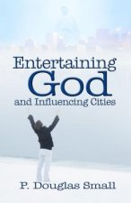 Entertaining God and Influencing Cities