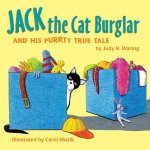 Jack the Cat Burglar: And His Purrty True Tale