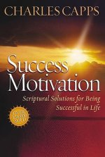 Success Motivation: Scriptural Solutions for Being Successful in Life