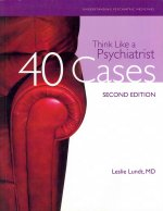 Think Like a Psychiatrist: 40 Cases