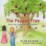 The Pepper Tree, How the Seeds Were Planted!