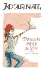 Tween You & Me Journal