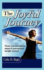 The Joyful Journey, Three Transformative Steps to Permanent Weight Control