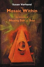 The Mosaic Within: An Alchemy of Healing Self and Soul