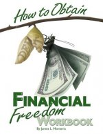 How to Obtain Financial Freedom Work Book