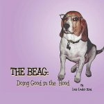 The Beag - Doing Good in the 'Hood