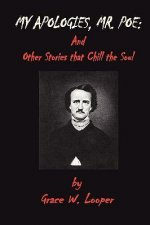 My Apologies, Mr. Poe & Other Stories That Chill Your Soul