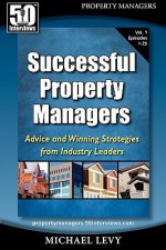 Successful Property Managers: Advice and Winning Strategies from Industry Leaders (Vol. 1)