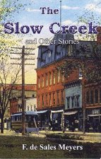 The Slow Creek and Other Stories