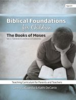 Biblical Foundations for Children V1 (Books of Moses)