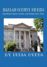 Harlan County Stories: Significant Places, People & Events Over Time