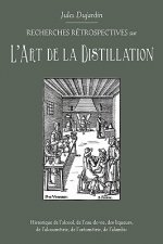 L'Art de La Distillation