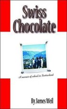 Swiss Chocolate: A Memoir of School in Switzerland