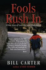 Fools Rush in: A True Story of Love, War, and Redemption