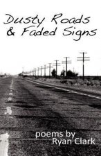 Dusty Roads & Faded Signs