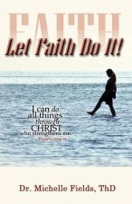 Let Faith Do It
