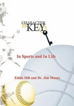 Character Is Key: In Sports and in Life