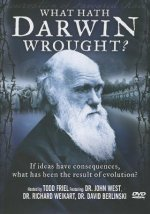 What Hath Darwin Wrought?: If Ideas Have Consequences, What Has Been the Result of Evolution?