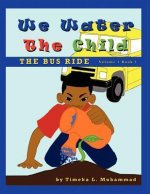 We Water the Child