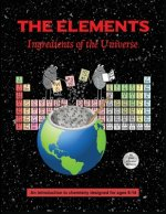 The Elements; Ingredients of the Universe