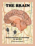 The Brain; An Introduction to Neurology