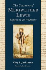 The Character of Meriwether Lewis: Explorer in the Wilderness