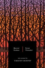 Mortal Stakes/Faint Thunder: New Poems 2002-2009