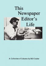 This Newspaper Editor's Life