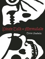 Pirate Talk or Mermalade