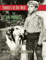 Timmy's in the Well: The Jon Provost Story