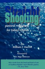 Straight Shooting: Pastoral Reflections for Today's Church