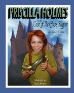 Priscilla Holmes and the Case of the Glass Slipper