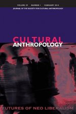 Cultural Anthropology: Journal of the Society for Cultural Anthropology (Volume 29, Number 1, February 2014)